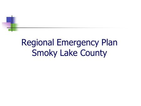 Regional Emergency Plan Smoky Lake County. Smoky Lake County Distance is aprox 48miles x 36 miles Smoky Lake County has population of 2712 We have 4 hamlets,