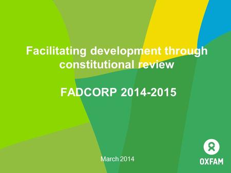 Facilitating development through constitutional review FADCORP 2014-2015 March 2014.