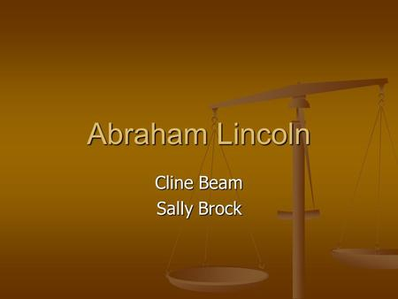 Abraham Lincoln Cline Beam Sally Brock. First Inaugural Address Monday, March 4, 1861 Monday, March 4, 1861 Before he delivered his address, Lincoln.