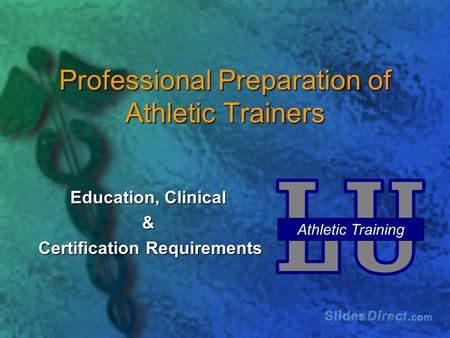 Professional Preparation of Athletic Trainers Education, Clinical & Certification Requirements Certification Requirements Athletic Training.