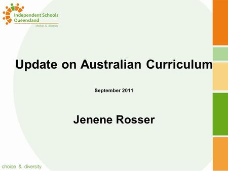 Update on Australian Curriculum September 2011 Jenene Rosser.