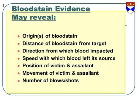 Bloodstain Evidence May reveal: