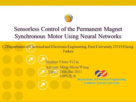 Sensorless Control of the Permanent Magnet Synchronous Motor Using Neural Networks 1,2Department of Electrical and Electronic Engineering, Fırat University.