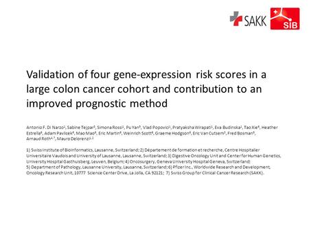 Validation of four gene-expression risk scores in a large colon cancer cohort and contribution to an improved prognostic method Antonio F. Di Narzo 1,