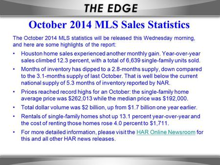October 2014 MLS Sales Statistics The October 2014 MLS statistics will be released this Wednesday morning, and here are some highlights of the report: