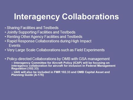 Interagency Collaborations Sharing Facilities and Testbeds Jointly Supporting Facilities and Testbeds Renting Other Agency Facilities and Testbeds Rapid.