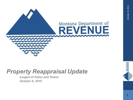 October 8, 2015 1 Property Reappraisal Update League of Cities and Towns October 8, 2015.