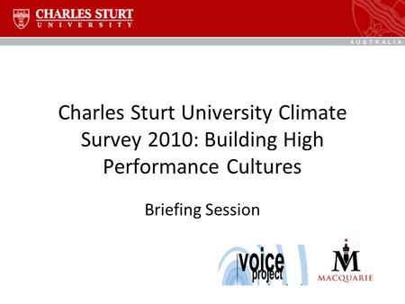 Charles Sturt University Climate Survey 2010: Building High Performance Cultures Briefing Session.
