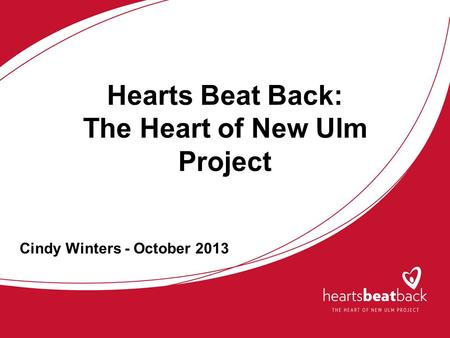 Hearts Beat Back: The Heart of New Ulm Project Cindy Winters - October 2013.