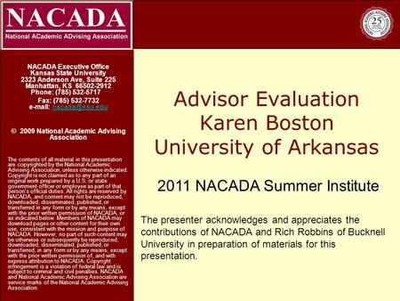 Advisor Evaluation Karen Boston University of Arkansas NACADA Executive Office Kansas State University 2323 Anderson Ave, Suite 225 Manhattan, KS 66502-2912.