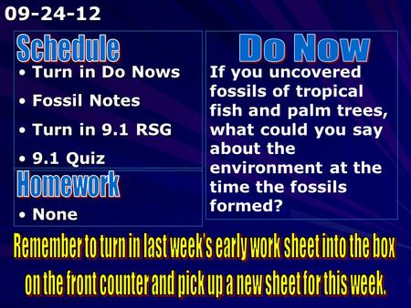 Remember to turn in last week's early work sheet into the box