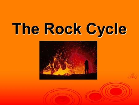 The Rock Cycle What is the Rock Cycle?   Rock types are divided into three major groups based on how they formed: igneous, sedimentary and metamorphic.