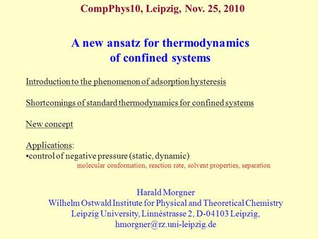 A new ansatz for thermodynamics of confined systems Harald Morgner Wilhelm Ostwald Institute for Physical and Theoretical Chemistry Leipzig University,