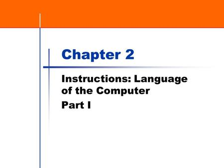 Chapter 2 Instructions: Language of the Computer Part I.