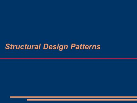 Structural Design Patterns. Objectives To introduce structural design patterns Facade Decorator Composite Adapter Flyweight Proxy.