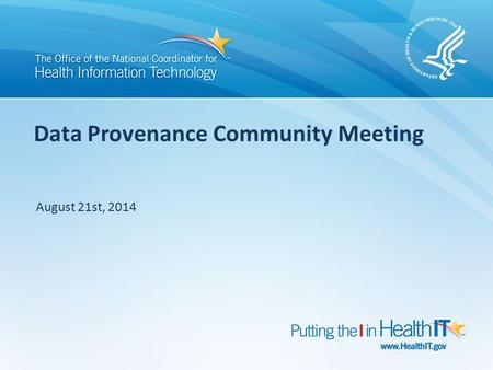 Data Provenance Community Meeting August 21st, 2014.