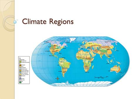 Climate Regions. Scientists Classify Climate According to Two Major Factors Temperature Precipitation.