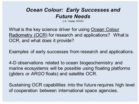 What is the key science driver for using Ocean Colour Radiometry (OCR) for research and applications? What is OCR, and what does it provide? Examples of.