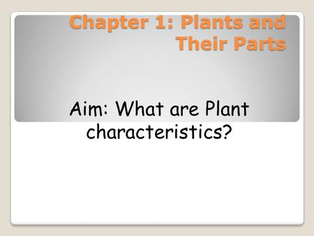 Chapter 1: Plants and Their Parts