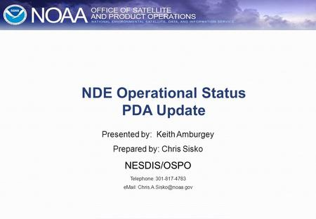 COPC Meeting, May 27 – 28 th 2015 NDE Operational Status and PDA Update Prepared by: Chris Sisko,   NDE Operational Status.