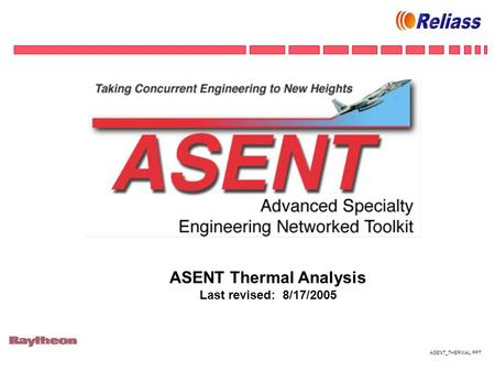 ASENT_THERMAL.PPT ASENT Thermal Analysis Last revised: 8/17/2005.