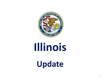 Illinois Update 1. 2 3 4 Where does the State get its revenue? 9.