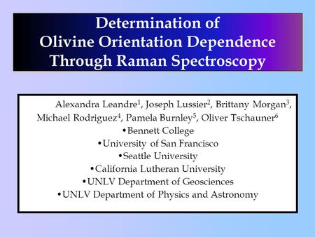 Determination of Olivine Orientation Dependence Through Raman Spectroscopy Determination of Olivine Orientation Dependence Through Raman Spectroscopy Alexandra.