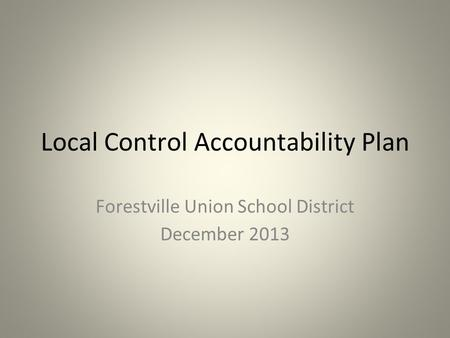 Local Control Accountability Plan Forestville Union School District December 2013.