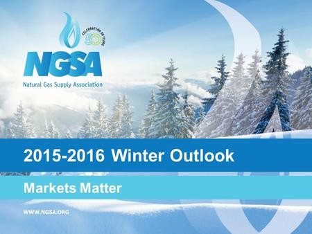 2015-2016 Winter Outlook Markets Matter. 2 2015-2016 WINTER OUTLOOK |  Represents major producers and suppliers of domestic natural gas Integrated and.