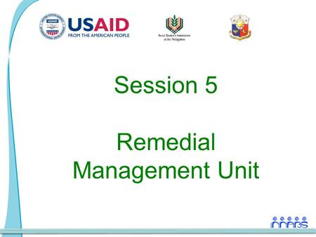 Session 5 Remedial Management Unit. Remedial Management Unit Session Outline Definition & Goals of Remedial Management Remedial Management Unit (RMU)