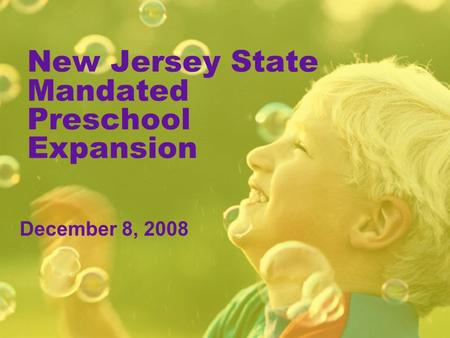 New Jersey State Mandated Preschool Expansion December 8, 2008.