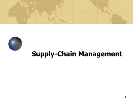 1 Supply-Chain Management. 2 Supply-chain management is the integration of business processes from end user through original suppliers, that provide products,
