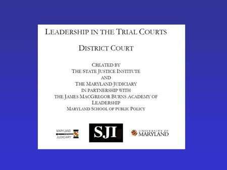Maximizing Interests Through Negotiation Leadership in the Trial Courts/District Court Philip L. Lee Results Leadership Group, LLC www.ResultsLeadership.org.