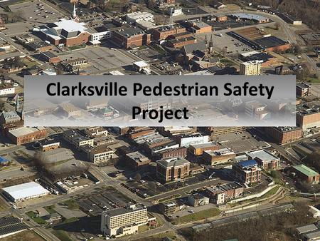 "Clarksville Pedestrian Safety Project. SR 12/US 41A ""Pedestrian Warning Zone"" Road Safety Audit."