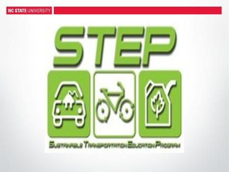 What Is STEP? Sustainable Education Transportation Program Hands on inquiry challenge for middle and high school students to explore electric and solar.