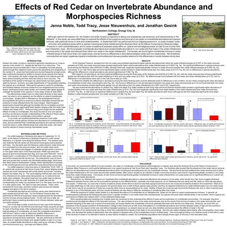 Effects of Red Cedar on Invertebrate Abundance and Morphospecies Richness Jenna Noble, Todd Tracy, Jesse Nieuwenhuis, and Jonathan Gesink Northwestern.