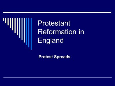 Protestant Reformation in England Protest Spreads.