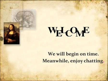 We will begin on time. Meanwhile, enjoy chatting. We will begin on time. Meanwhile, enjoy chatting.
