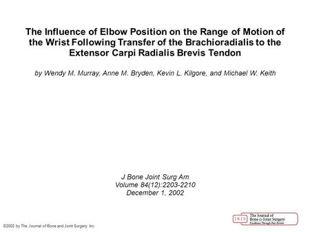 The Influence of Elbow Position on the Range of Motion of the Wrist Following Transfer of the Brachioradialis to the Extensor Carpi Radialis Brevis Tendon.