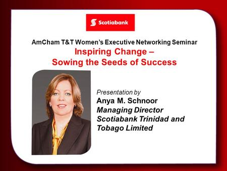 AmCham T&T Women's Executive Networking Seminar, Thursday, March 20, 2014 AmCham T&T Women's Executive Networking Seminar Inspiring Change – Sowing the.