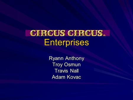 Enterprises Enterprises Ryann Anthony Troy Osmun Travis Nall Adam Kovac.