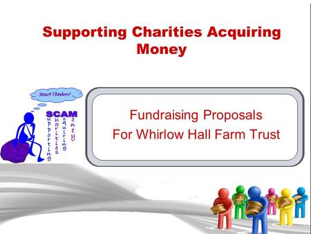 Supporting Charities Acquiring Money Fundraising Proposals For Whirlow Hall Farm Trust.