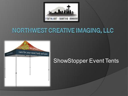 ShowStopper Event Tents. ShowStopper Facts  Manufactured in China with US oversight in a US controlled facility  Printing in the US  1, 2, and 3 Year.