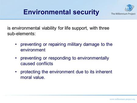 Environmental security preventing or repairing military damage to the environment preventing or responding to environmentally caused conflicts protecting.