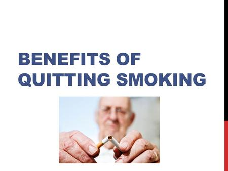 BENEFITS OF QUITTING SMOKING. Stop smoking, and within …  20 Min Your blood pressure, pulse rate, and body temperature all return to normal.  8 hours.