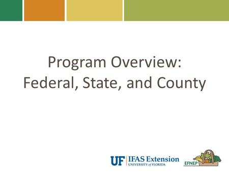 Program Overview: Federal, State, and County. Federal Program.