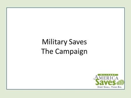 Military Saves The Campaign. Military Saves Based on CFC model What is the CFC model?