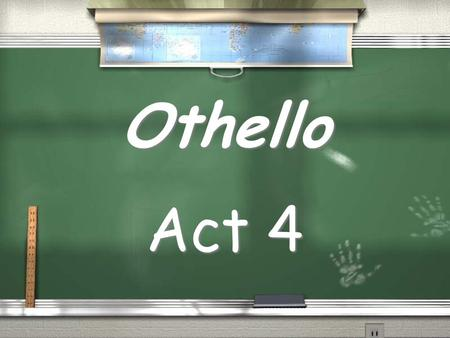 Othello Act 4.