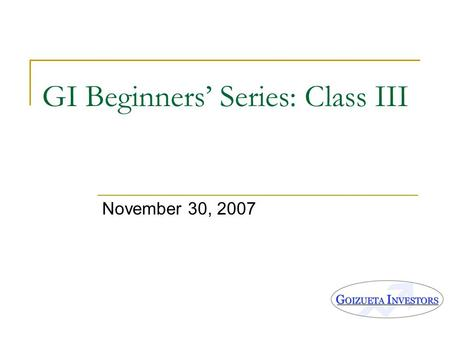 GI Beginners' Series: Class III November 30, 2007.