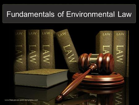 Fundamentals of Environmental Law